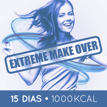 Extreme make over - 15 dias - 1000Kcal